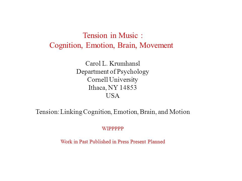 Tension in Music : Cognition, Emotion, Brain, Movement Carol L.