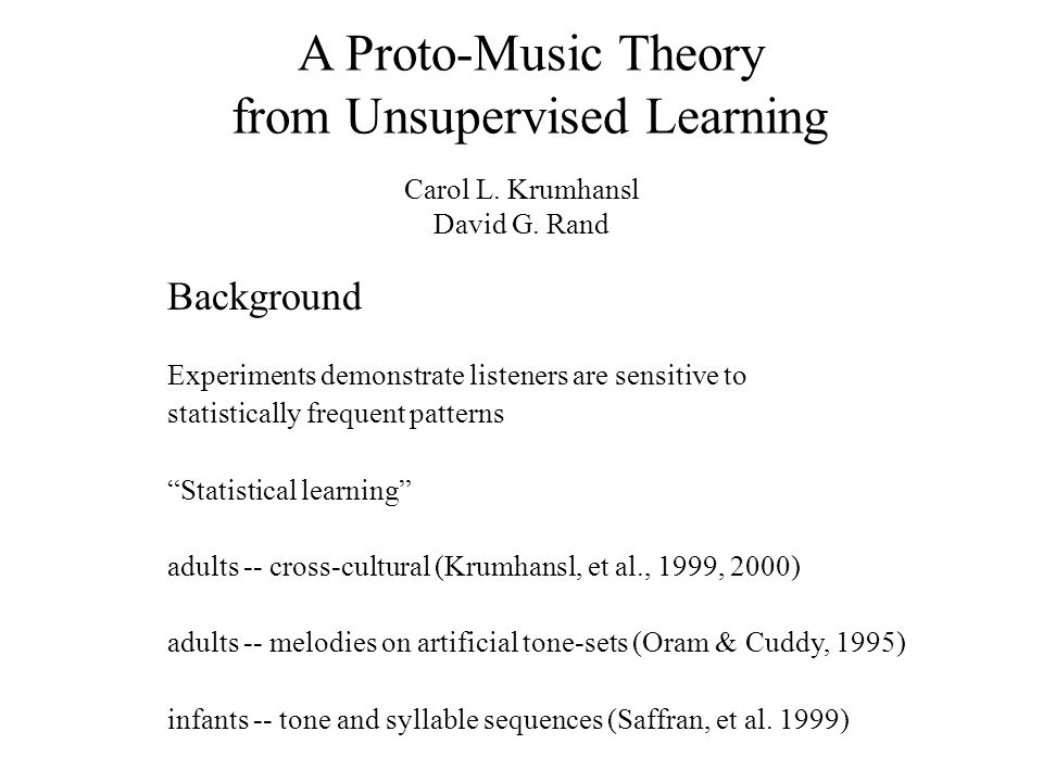 A Proto-Music Theory from Unsupervised Learning Carol L.