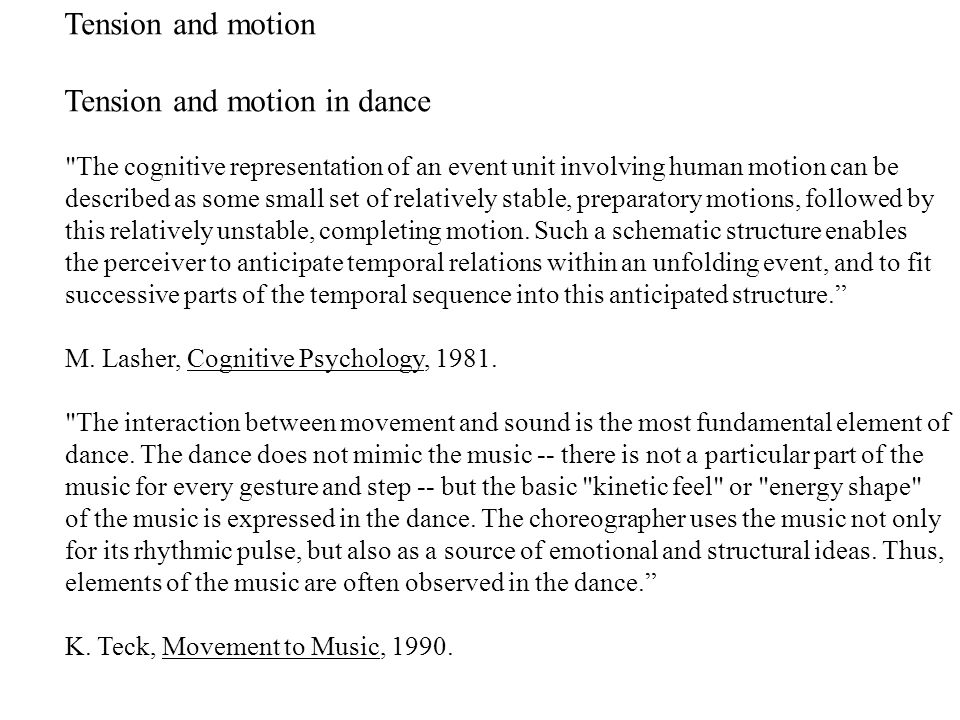 The cognitive representation of an event unit involving human motion can be described as some small set of relatively stable, preparatory motions, followed by this relatively unstable, completing motion.