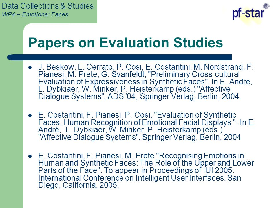 Data Collections & Studies WP4 – Emotions: Faces Papers on Evaluation Studies J.