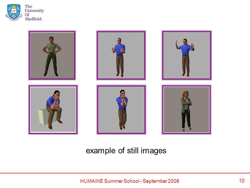 HUMAINE Summer School - September 2006 10 example of still images