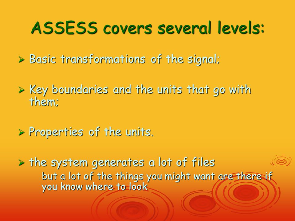 Describing units – 3rd order outputs ASSESS Describing units – 3rd order outputs of ASSESS  Basic units: Pauses Pauses Tunes (structures between pauses lasting over 150ms) Tunes (structures between pauses lasting over 150ms)  Pauses have only duration  Tunes have multiple attributes, and ASSESS covers them systematically