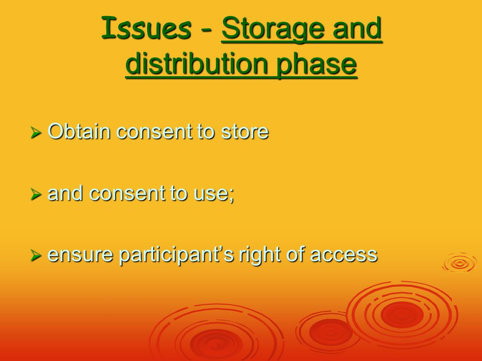 Issues - Using material for research  Know conditions attached to it;  respect them;  follow required procedures.