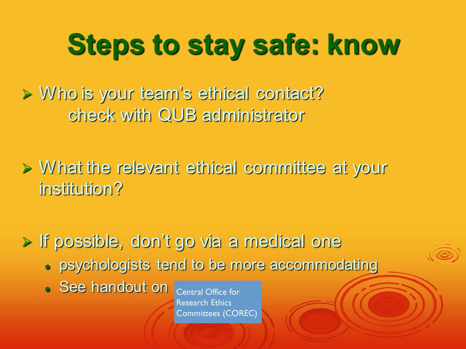 Steps to stay safe: vetting  Know the issues  Design to minimise them!!.