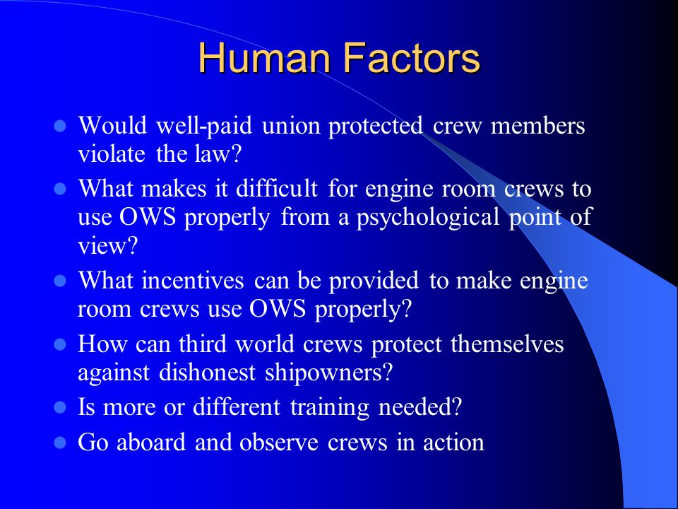 Human Factors Would well-paid union protected crew members violate the law.