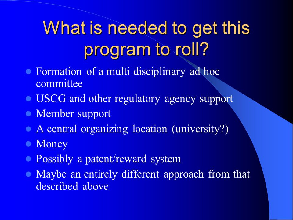 What is needed to get this program to roll.