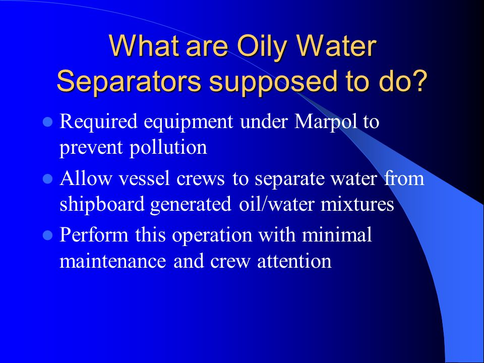 What are Oily Water Separators supposed to do.
