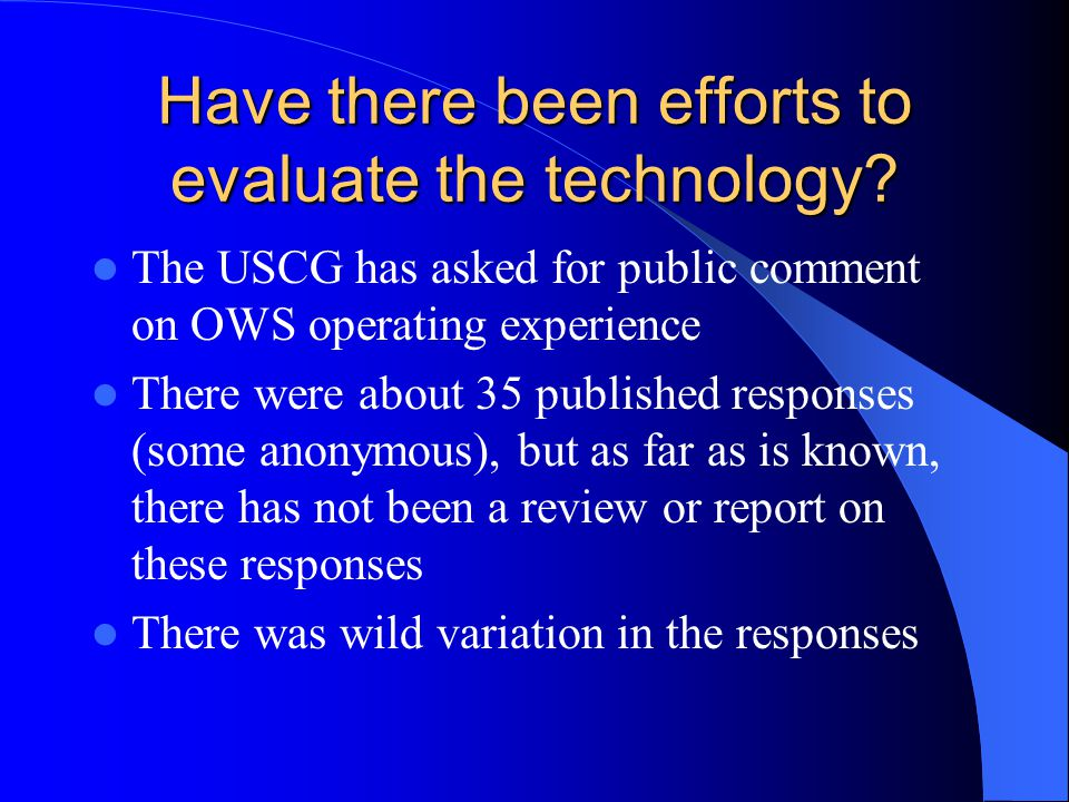 Have there been efforts to evaluate the technology.