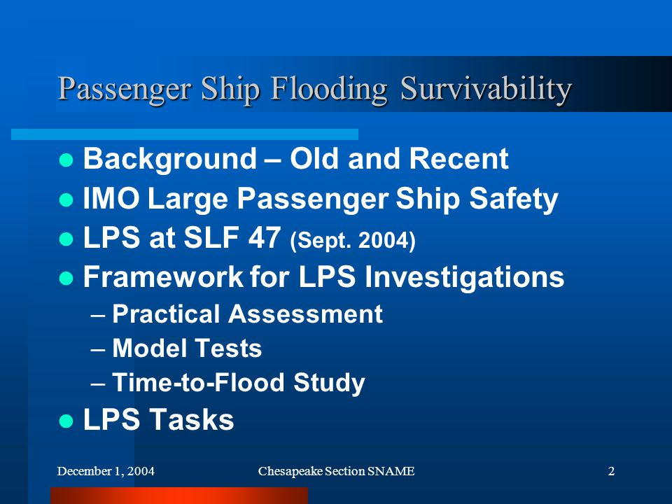December 1, 2004Chesapeake Section SNAME13 TTF Results: 2 Comp't, BHD Deck Breached, Splashtight Doors Closed