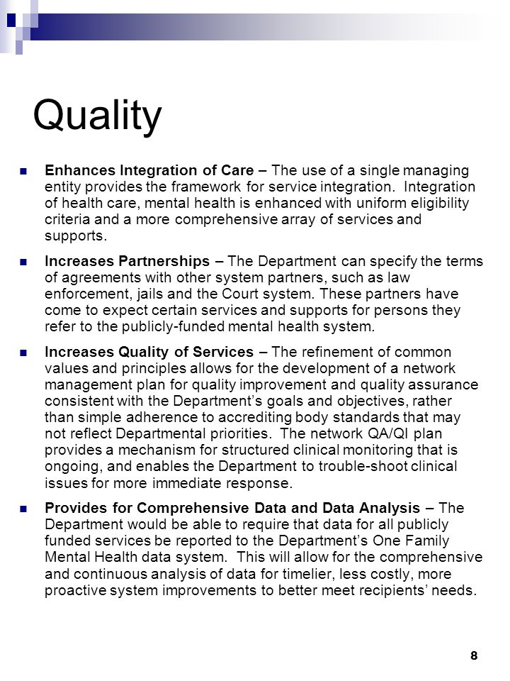 8 Quality Enhances Integration of Care – The use of a single managing entity provides the framework for service integration.