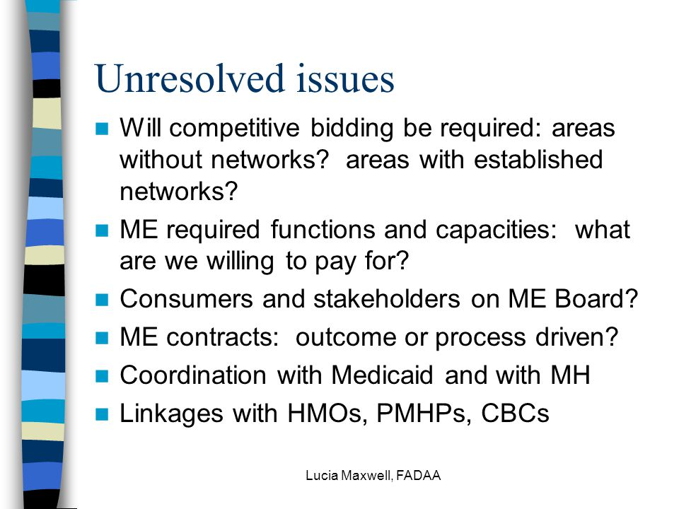 Lucia Maxwell, FADAA Unresolved issues Will competitive bidding be required: areas without networks.