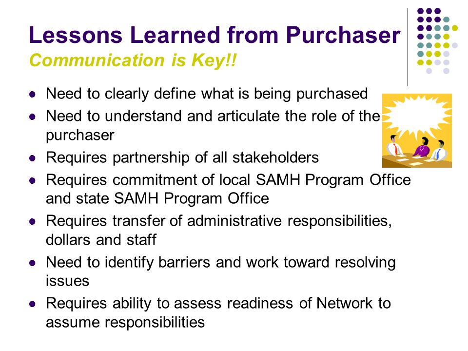 Lessons Learned from Purchaser Communication is Key!.
