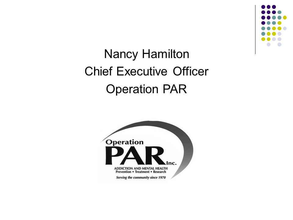 Nancy Hamilton Chief Executive Officer Operation PAR