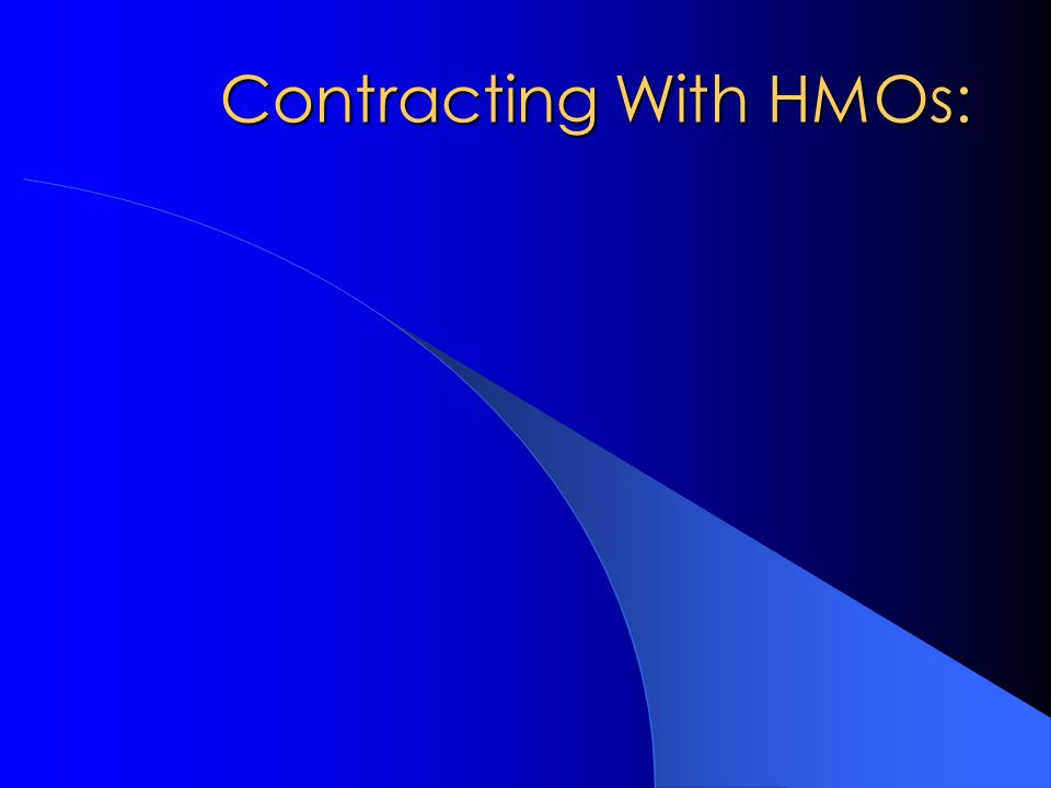 Contracting With HMOs: