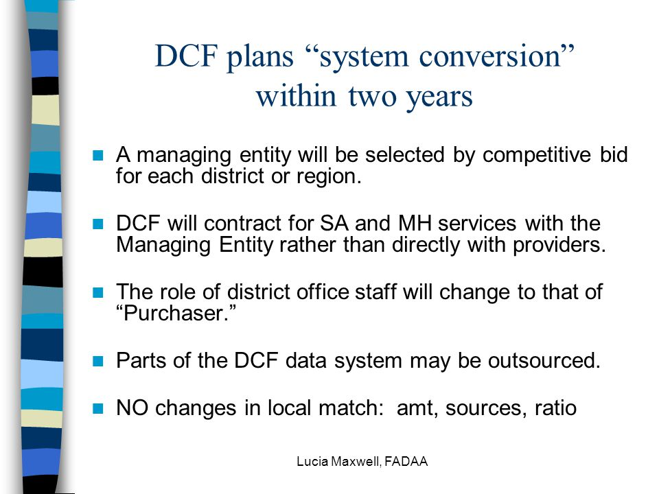 Lucia Maxwell, FADAA What are DCF's goals for the redesign.
