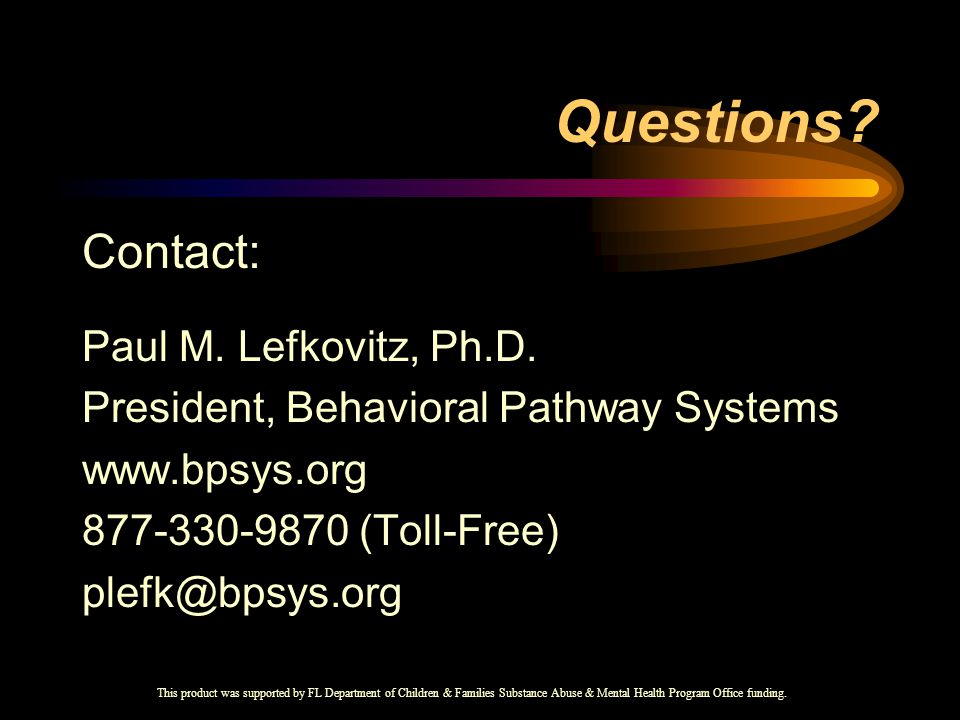 Questions. Contact: Paul M. Lefkovitz, Ph.D.