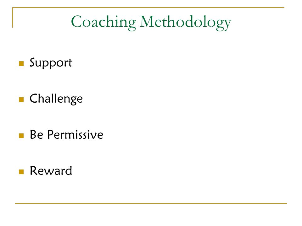 Coaching Methodology Support Challenge Be Permissive Reward