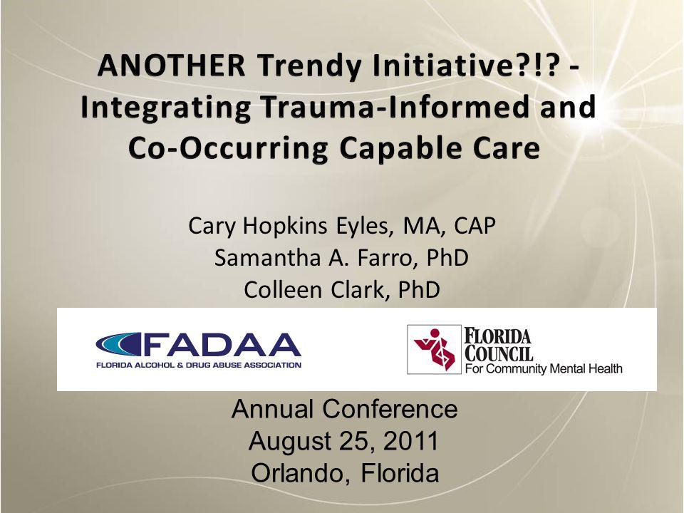 Cary Hopkins Eyles, MA, CAP Samantha A. Farro, PhD Colleen Clark, PhD Annual Conference August 25, 2011 Orlando, Florida