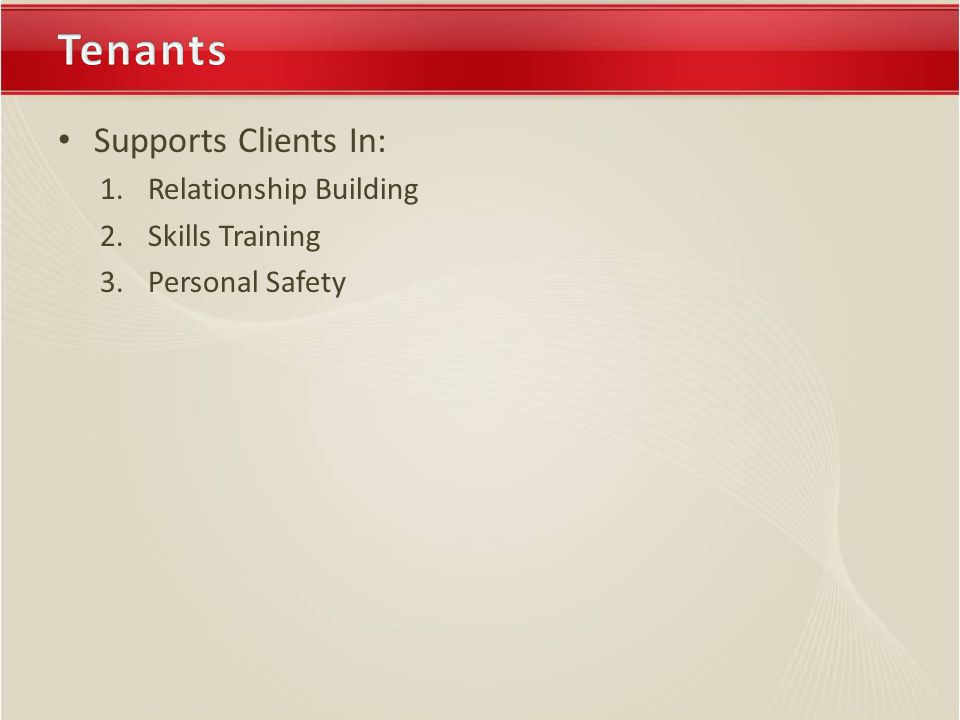 Supports Clients In: 1.Relationship Building 2.Skills Training 3.Personal Safety