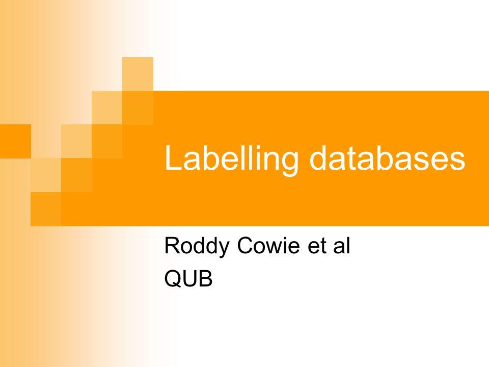 Labelling databases Roddy Cowie et al QUB