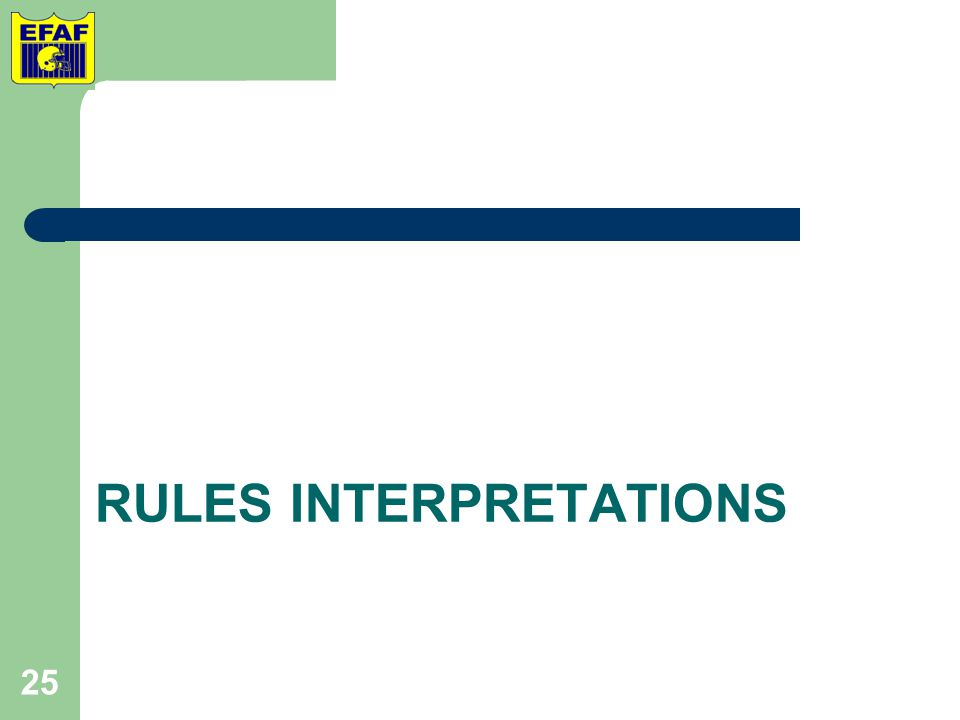 RULES INTERPRETATIONS 25