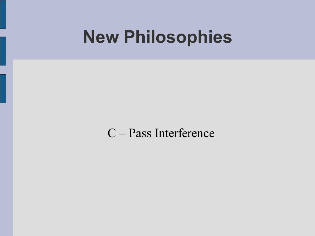 Passing Philosophies - DPI Most of us are very familiar with the categories, but let s refresh our minds.