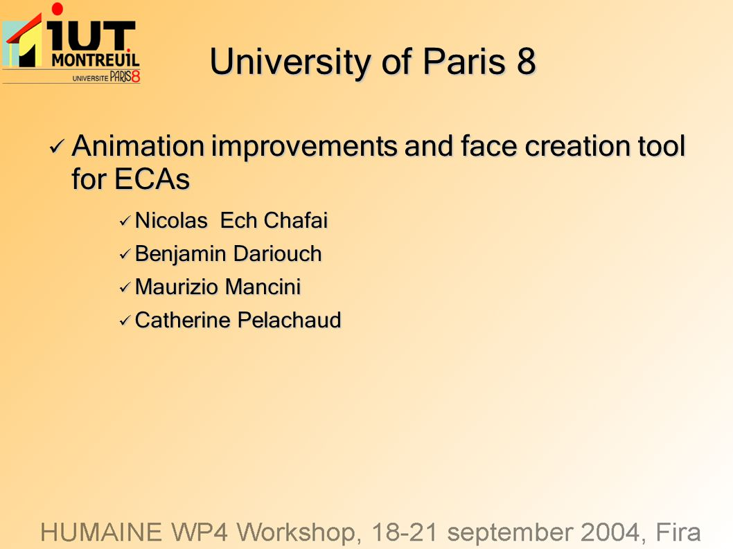 University of Paris 8 Animation improvements and face creation tool for ECAs Animation improvements and face creation tool for ECAs Nicolas Ech Chafai