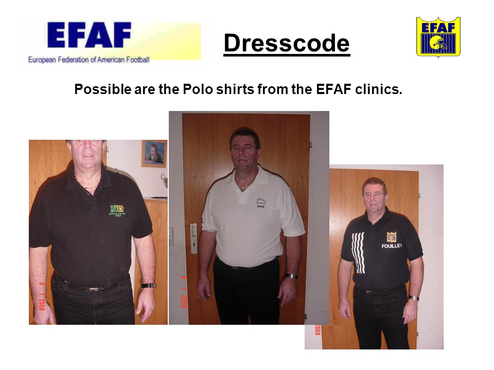 Dresscode Possible are the Polo shirts from the EFAF clinics.