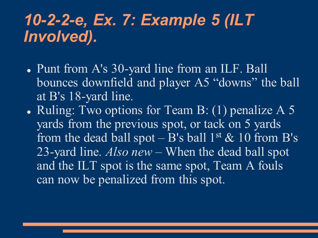 10-2-2-e, Ex. 7: Example 5 (ILT Involved). Punt from A s 30-yard line from an ILF.
