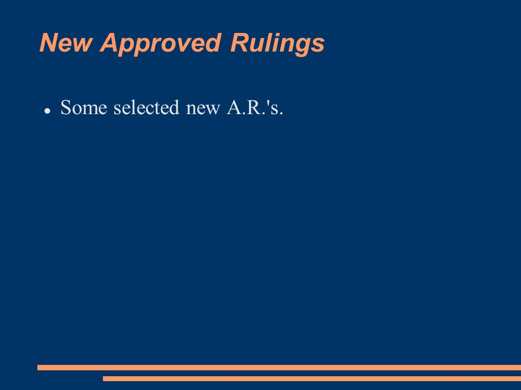 New Approved Rulings Some selected new A.R. s.
