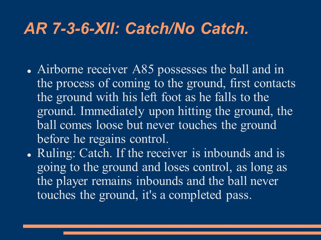 AR 7-3-6-XII: Catch/No Catch.