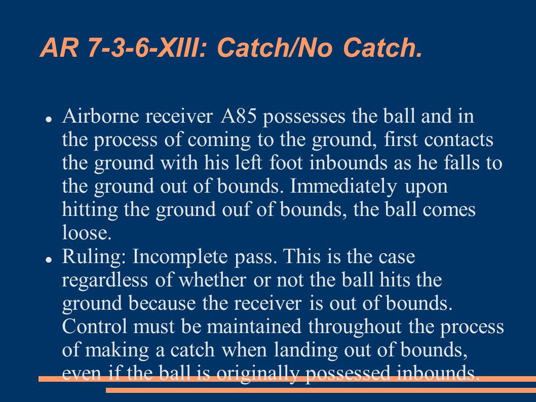 AR 7-3-6-XIII: Catch/No Catch.