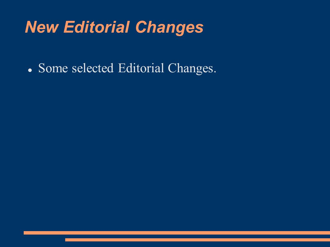 New Editorial Changes Some selected Editorial Changes.