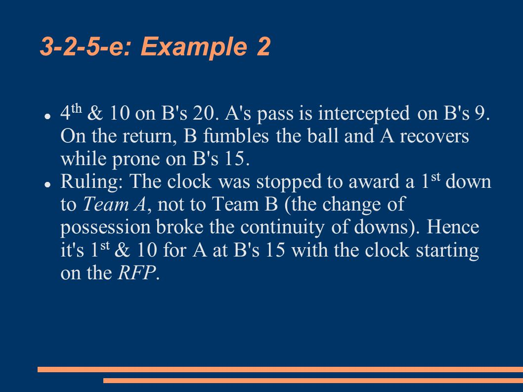 3-2-5-e: Example 2 4 th & 10 on B s 20. A s pass is intercepted on B s 9.