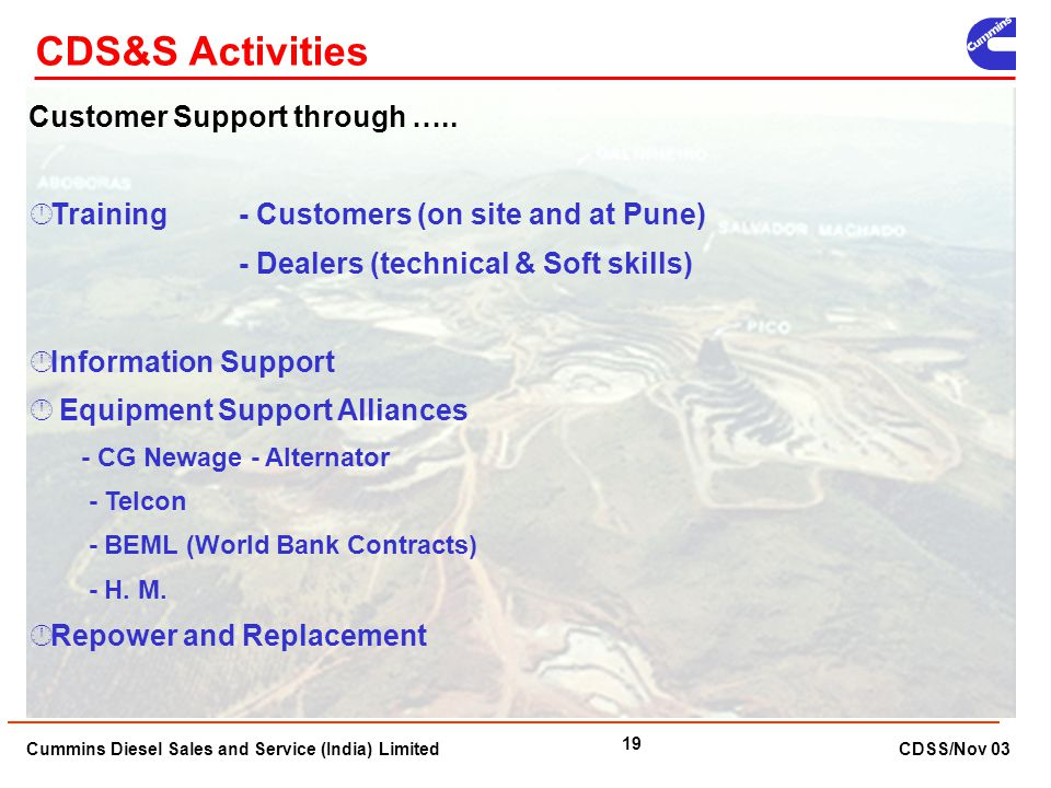 Cummins Diesel Sales and Service (India) Limited CDSS/Nov 03 19 Customer Support through …..  Training - Customers (on site and at Pune) - Dealers (t