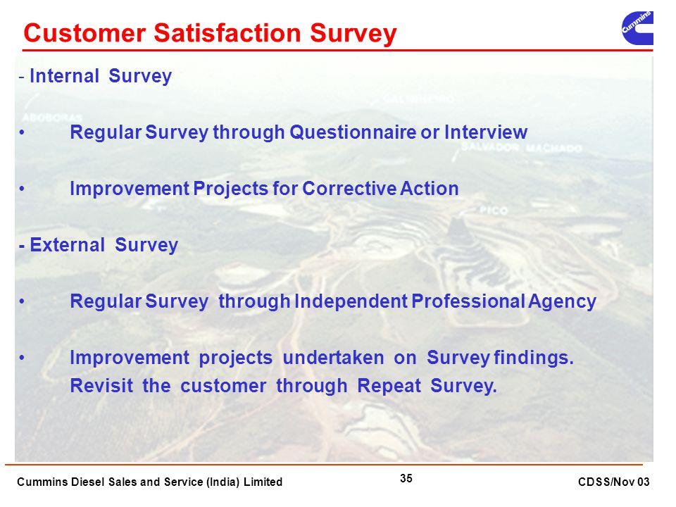 Cummins Diesel Sales and Service (India) Limited CDSS/Nov 03 35 - Internal Survey Regular Survey through Questionnaire or Interview Improvement Projec