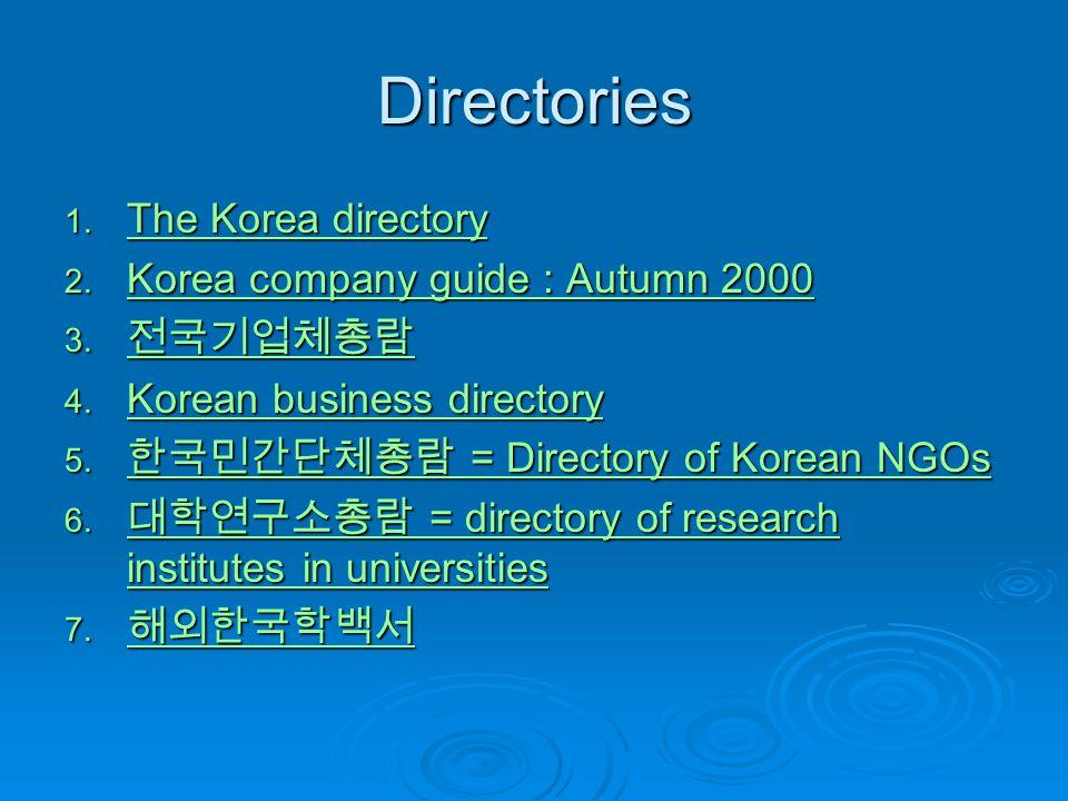 Directories 1. The Korea directory The Korea directory The Korea directory 2. Korea company guide : Autumn 2000 Korea company guide : Autumn 2000 Kore