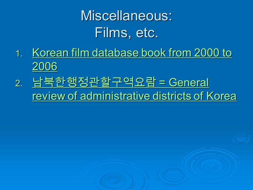 Miscellaneous: Films, etc. 1. Korean film database book from 2000 to 2006 Korean film database book from 2000 to 2006 Korean film database book from 2
