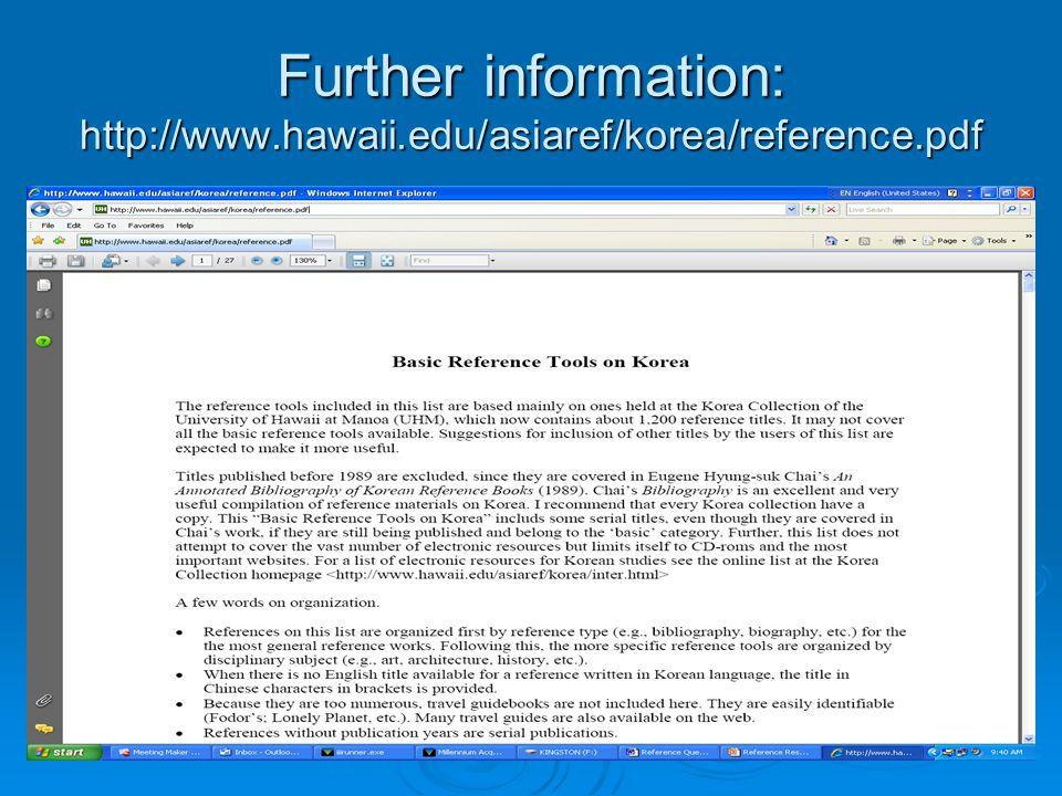 Further information: http://www.hawaii.edu/asiaref/korea/reference.pdf