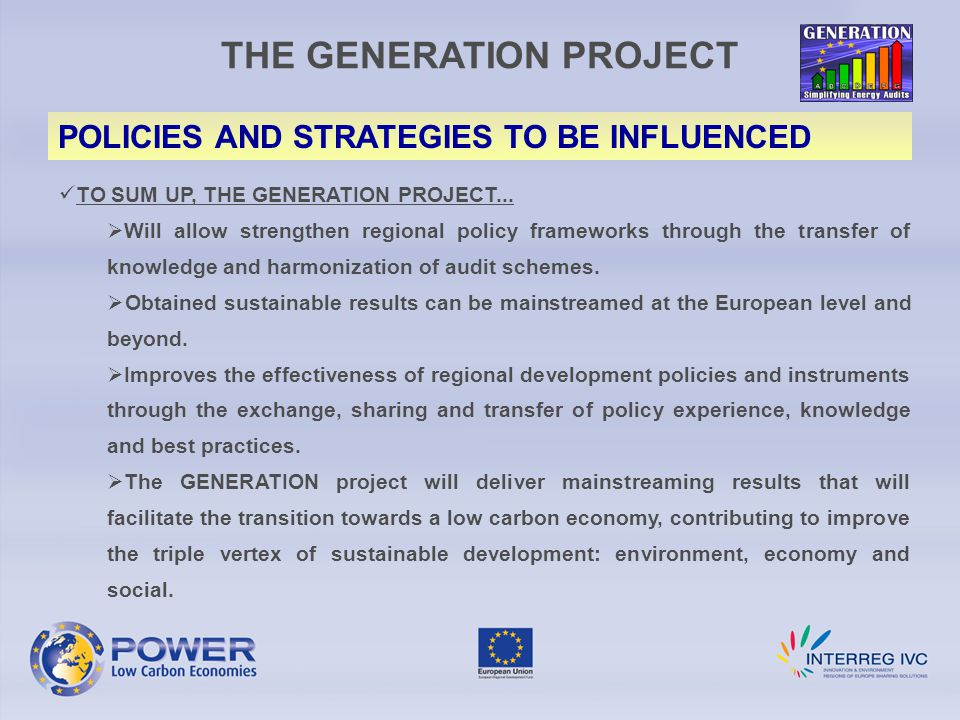 THE GENERATION PROJECT POLICIES AND STRATEGIES TO BE INFLUENCED TO SUM UP, THE GENERATION PROJECT...