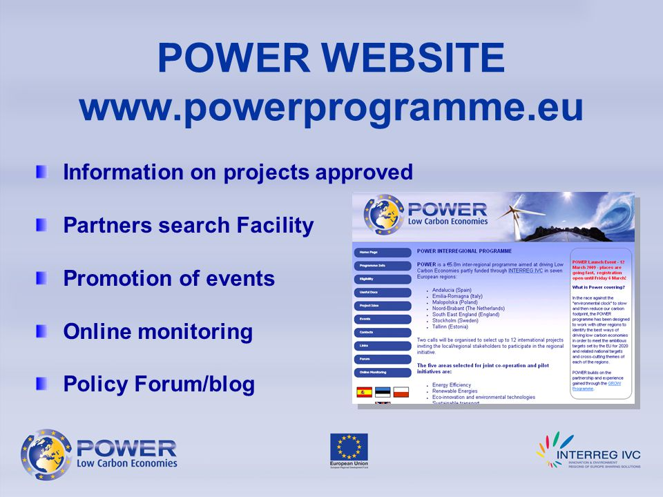 Information on projects approved Partners search Facility Promotion of events Online monitoring Policy Forum/blog POWER WEBSITE