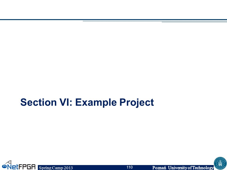 Spring Camp 2013 110 Section VI: Example Project