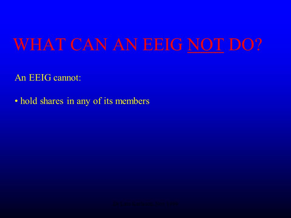 Dr Lars Karlsson, Nov 1999 WHAT CAN AN EEIG NOT DO.