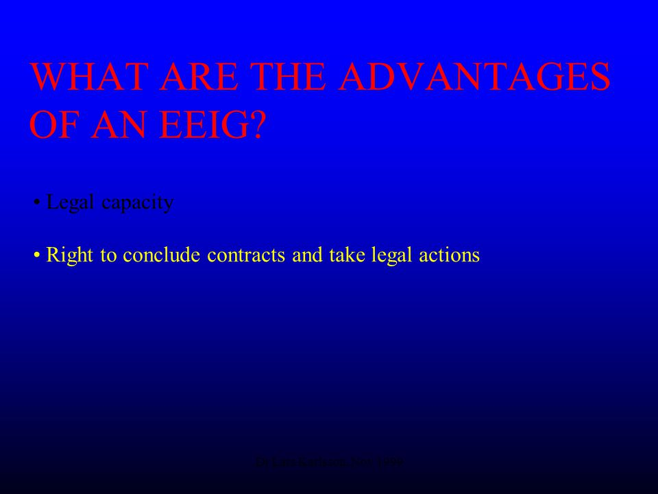 Dr Lars Karlsson, Nov 1999 WHAT ARE THE ADVANTAGES OF AN EEIG.