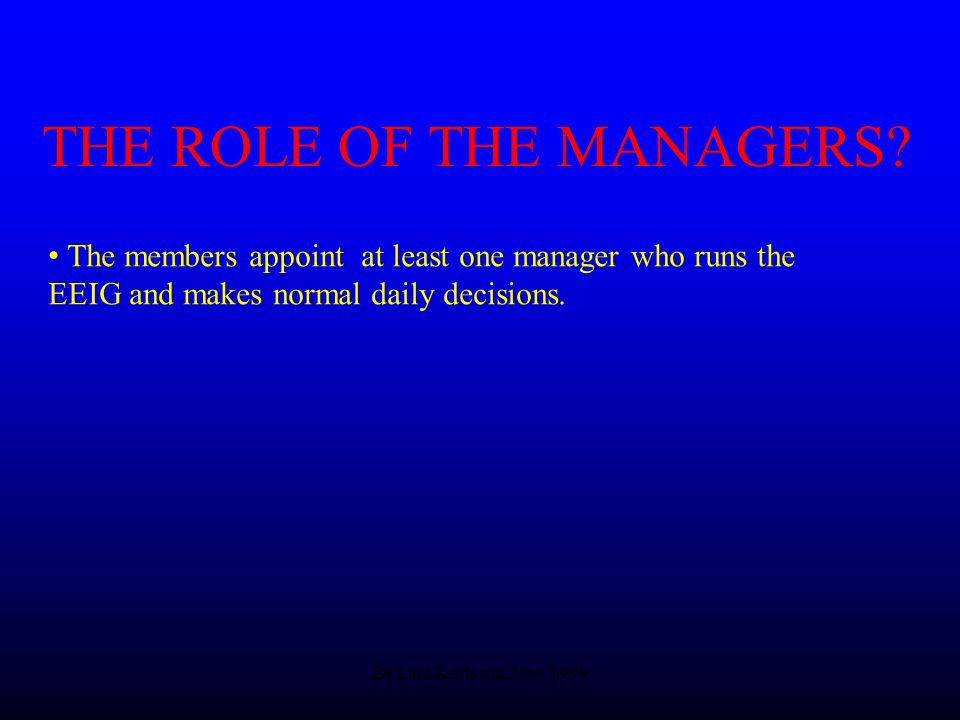 Dr Lars Karlsson, Nov 1999 THE ROLE OF THE MANAGERS.