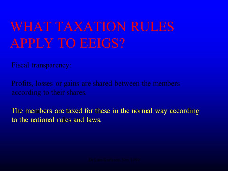 Dr Lars Karlsson, Nov 1999 WHAT TAXATION RULES APPLY TO EEIGS.