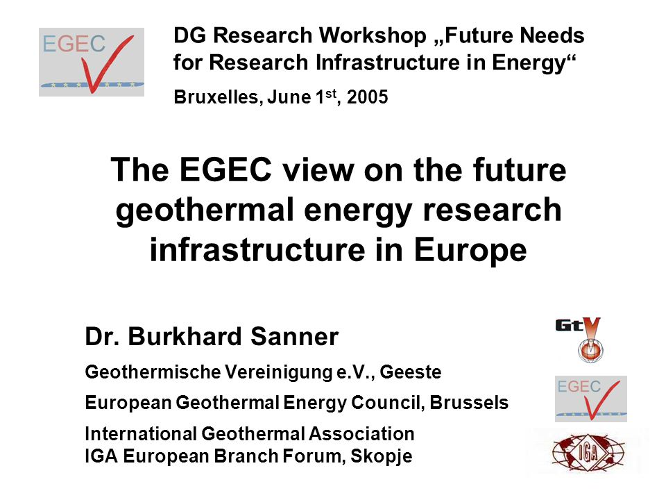 The EGEC view on the future geothermal energy research infrastructure in Europe Dr.