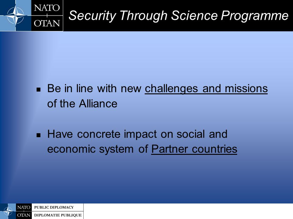 Address younger generation Seek synergy and collaboration with other international organizations Make its achievements known Security Through Science Programme
