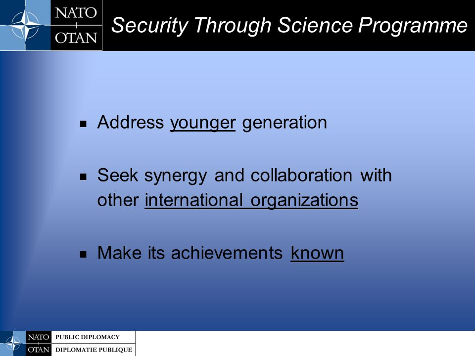 Chemistry/Biology/Physics (CBP) Information and Communications Security (ICS) Environmental Security (ESP) Human and Societal Dynamics (HSD) Security-related Civil Science & Technology (SST) Advisory Panels