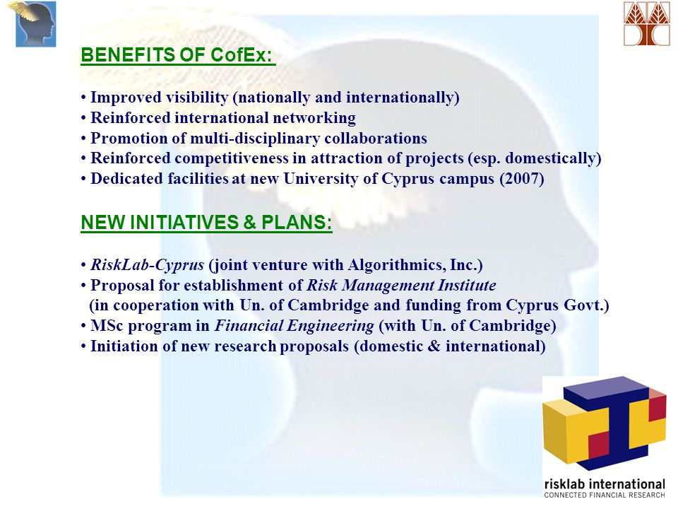 BENEFITS OF CofEx: Improved visibility (nationally and internationally) Reinforced international networking Promotion of multi-disciplinary collaborations Reinforced competitiveness in attraction of projects (esp.